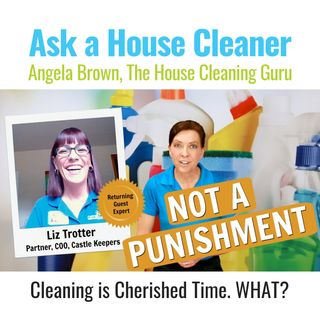 Cleaning Is Not a Punishment with Liz Trotter