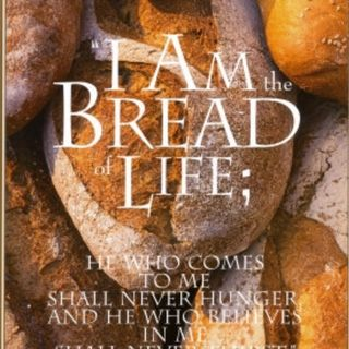 Jesus: The Bread Of Life John 6:48