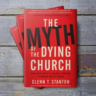 Glenn Stanton - The Myth of the Dying Church 2019-07-25
