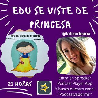 2. Edu se viste de princesa. Ana Merino