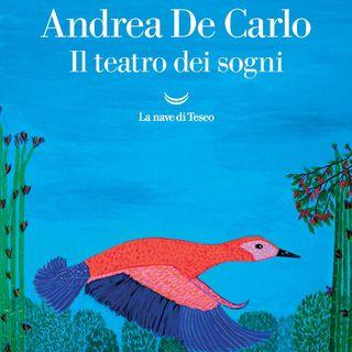 """Andrea De Carlo """"Il teatro dei sogni"""""""