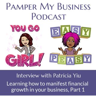 Learning how to manifest financial growth in your business Part 1