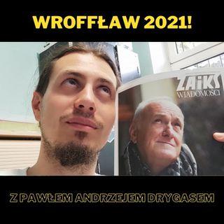 71. WrOFFław 2021! - z Pawłem Andrzejem Drygasem