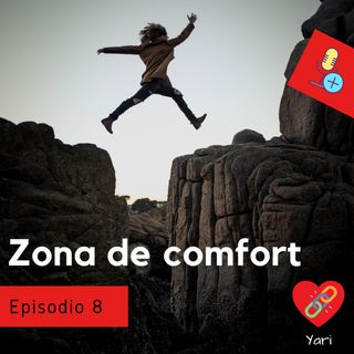 Episodio 8 Zona de comfort