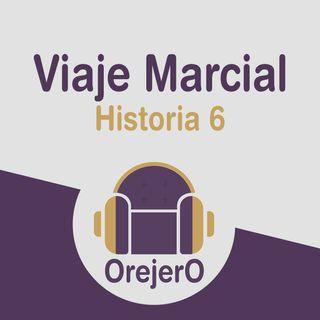 Orejero Ep.6 - Viaje Marcial