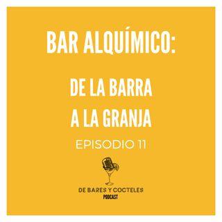 """Ep. 11 """"Bar Alquímico: De la Barra a la Granja (¡y de regreso!)"""""""
