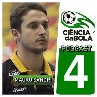 Episódio 4: Mauro Sandri (Preparador Físico da Seleção Brasileira de Futsal) - PREPARAÇÃO FÍSICA
