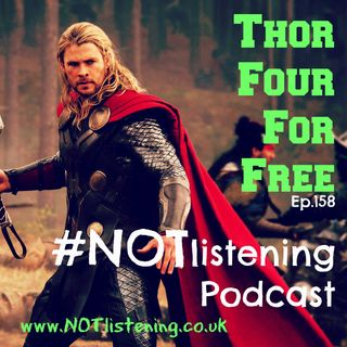 Ep.158 - Thor Four For Free