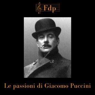 Le passioni di Giacomo Puccini