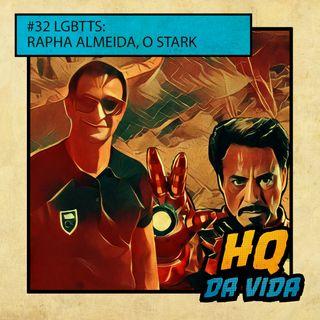 HQ da Vida #32 LGBTTS: Rapha Almeida, o Stark
