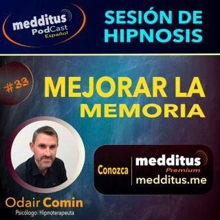 #33 Hipnosis para Mejorar la Memoria | Odair Comin