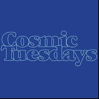 Cosmic Tuesdays