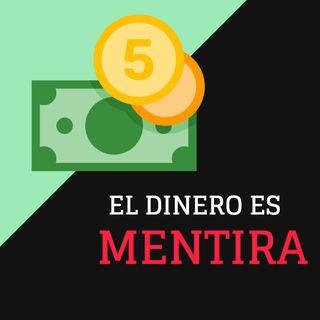 2. El dinero es mentira, y no es broma.