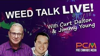 Weed Talk LIVE with Curt and Jimmy - September 2019