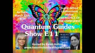 Quantum Guides Show E11 - Alfred Lambremont Webre & EMERGENCE OF THE OMNIVERSE