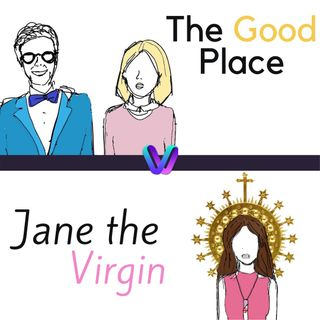 Puntata 2 - The Good Place Vs Jane The Virgin