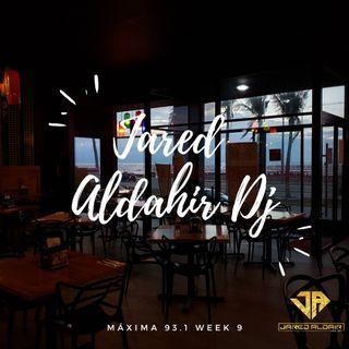 Jared Aldahir - Máxima 93.1 Week 9