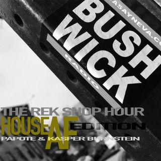 The Rek Shop Hour (House AF Edition) w/ Papote & Kasper Burnstein