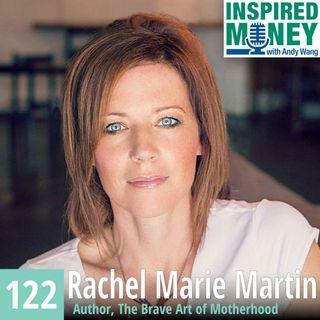 The Brave Art of Motherhood with Rachel Marie Martin