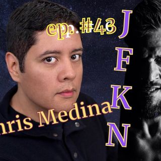 Jon Fitch Knows Nothing: Guest Chris Medina is a spiritual and metaphysical guide