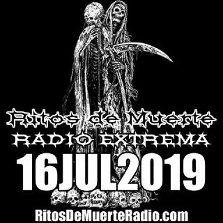 Ritos De Muerte Radio Show - 16JUL2019