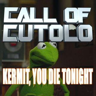Kermit, You Die Tonight!