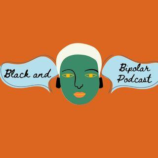 Black and Bipolar Introduction