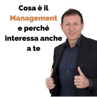 Cosa è il management e perchè interessa anche a te
