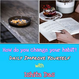 How do you change your habit?
