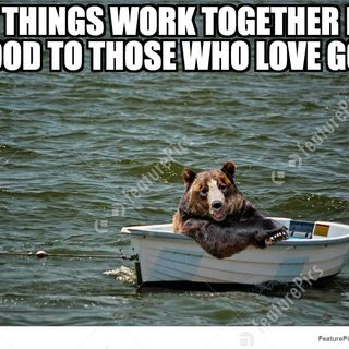 All Things Work Together For Good To Those Who Love God