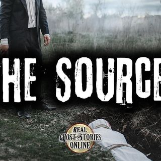 The Source | Ghosts, Paranormal, Supernatural