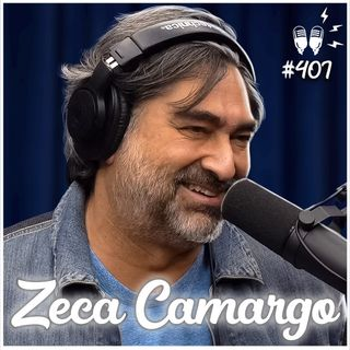 ZECA CAMARGO - Flow Podcast #407
