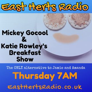 East Herts Radio Breakfast Show with Katie Rowley & Mickey Gocool 031019