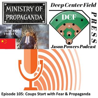 Episode 105: Coups Start with Fear & Propaganda