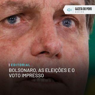 Editorial: Bolsonaro, as eleições e o voto impresso
