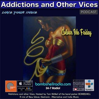Addictions and Other Vices 550 - Colour Me Friday