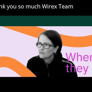 Thank you Wirex Team for printing my article - RE  Ripple Technology & my journey in Cryptocurrency land - how I got into Cryptoland