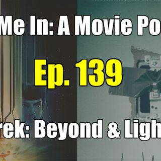 Ep. 139: Star Trek: Beyond & Lights Out