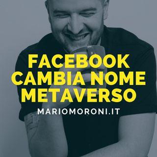 Facebook cambia nome per lanciare il Metaverso