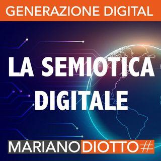 Puntata 73: La semiotica digitale: una disciplina innovativa per il comunicatore odierno