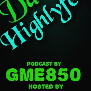 "Episode 5 - DaHighLyfe Radio ""The Turn Up"""