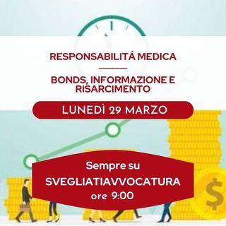 RESPONSABILITÀ MEDICA - BONDS, INFORMAZIONE E RISARCIMENTO - #SvegliatiAvvocatura