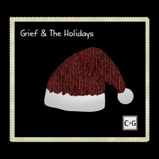 Grief & The Holidays - How the F*ck Do you Cope?