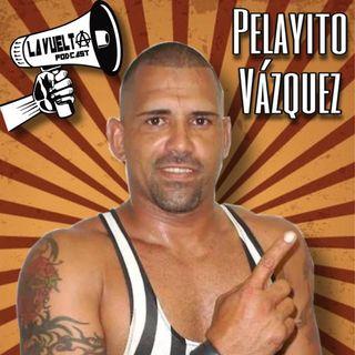 La Vuelta | Pelayito Vázquez Episodio 102