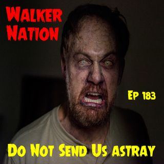 "Ep 183 ""Do Not Send Us Astray"" TWD 813"