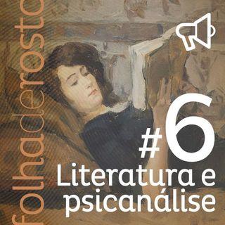 #6 - Literatura e psicanálise