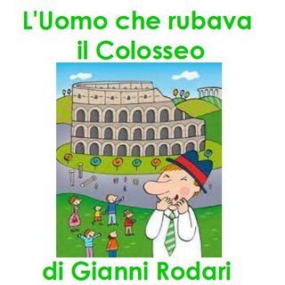 L'Uomo che rubava il Colosseo di Gianni Rodari
