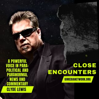 Close Encounters with Clyde Lewis
