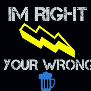'I'm Right, Your Wrong' Episode 2