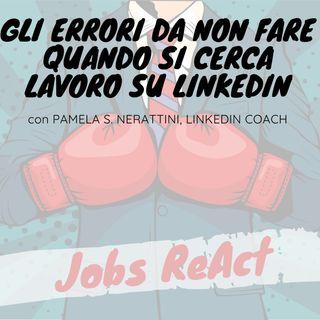 JR 28 | Gli errori da non fare quando si cerca lavoro su LinkedIn - con Pamela Serena Nerattini